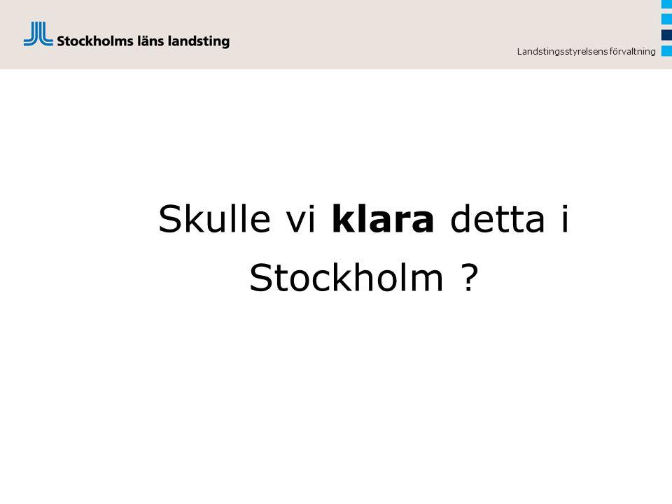 Skulle vi klara detta i Stockholm