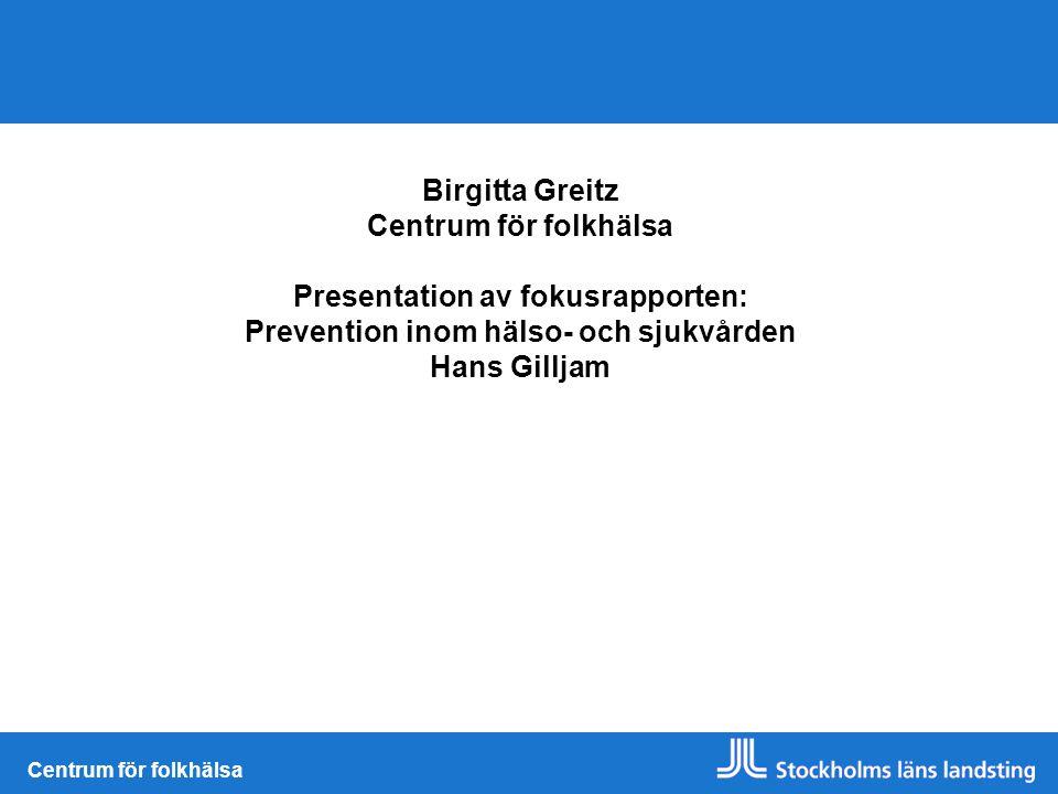 Presentation av fokusrapporten: Prevention inom hälso- och sjukvården