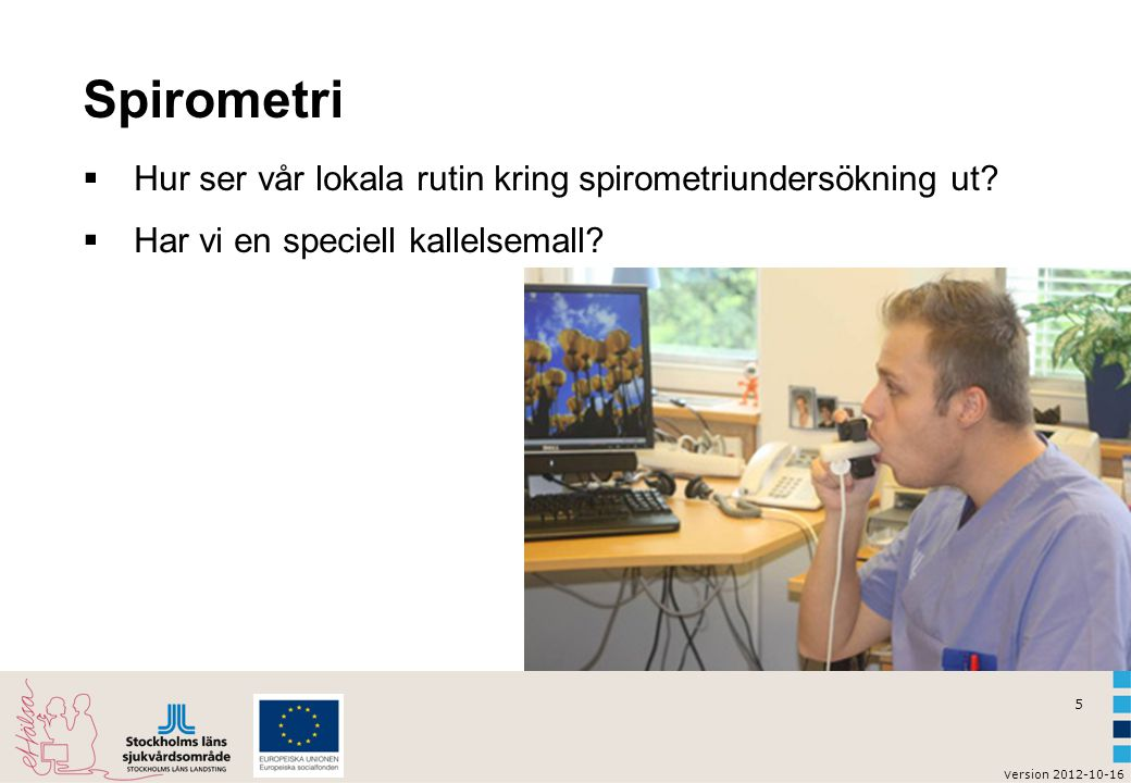 Spirometri Hur ser vår lokala rutin kring spirometriundersökning ut