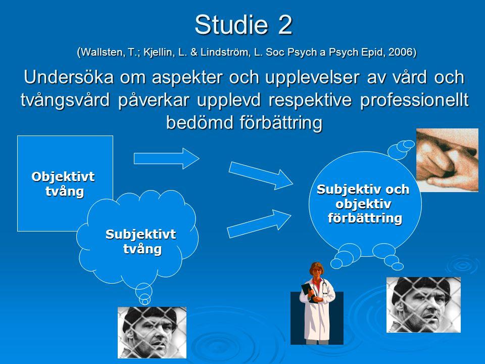 Studie 2 (Wallsten, T. ; Kjellin, L. & Lindström, L