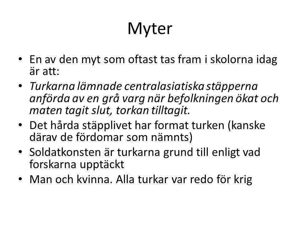 Myter En av den myt som oftast tas fram i skolorna idag är att: