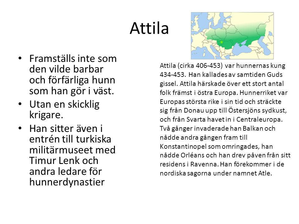 Attila Framställs inte som den vilde barbar och förfärliga hunn som han gör i väst. Utan en skicklig krigare.