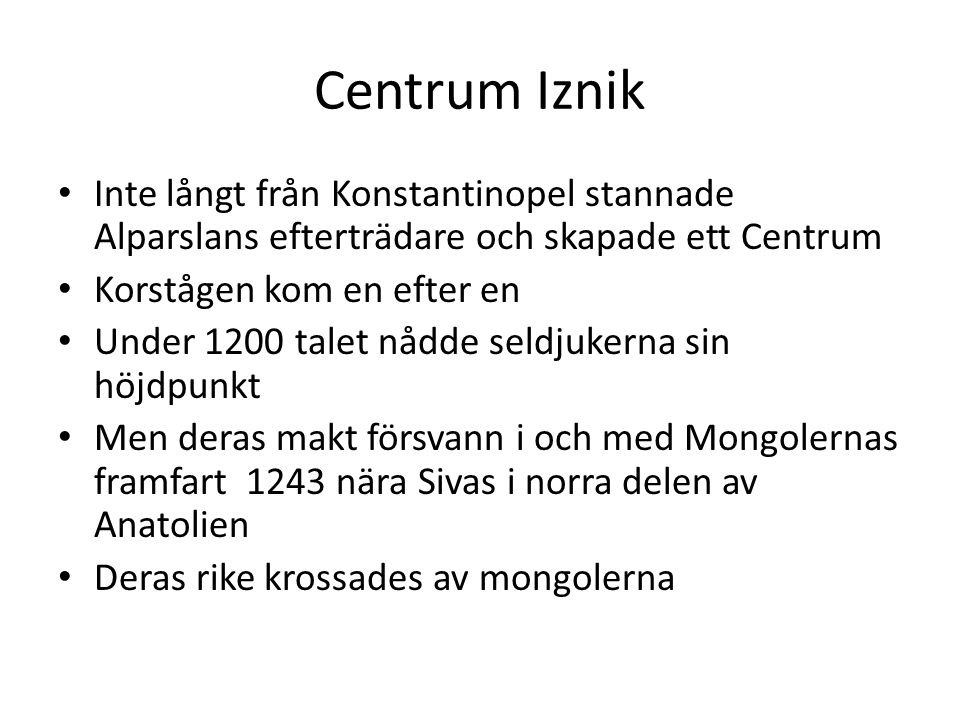 Centrum Iznik Inte långt från Konstantinopel stannade Alparslans efterträdare och skapade ett Centrum.