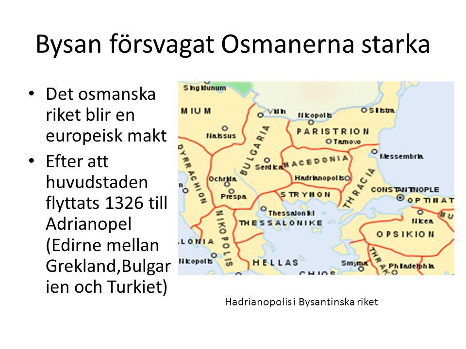 Bysan försvagat Osmanerna starka
