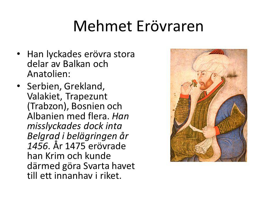 Mehmet Erövraren Han lyckades erövra stora delar av Balkan och Anatolien: