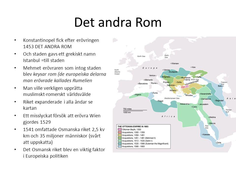 Det andra Rom Konstantinopel fick efter erövringen 1453 DET ANDRA ROM