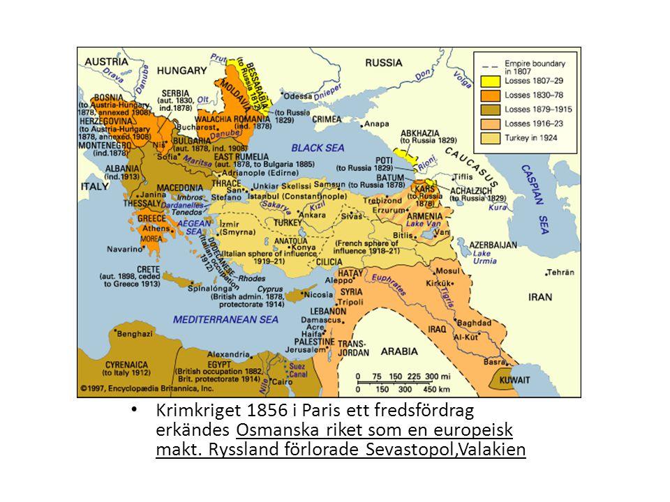 Fredsfördrag Krimkriget 1856 i Paris ett fredsfördrag erkändes Osmanska riket som en europeisk makt.
