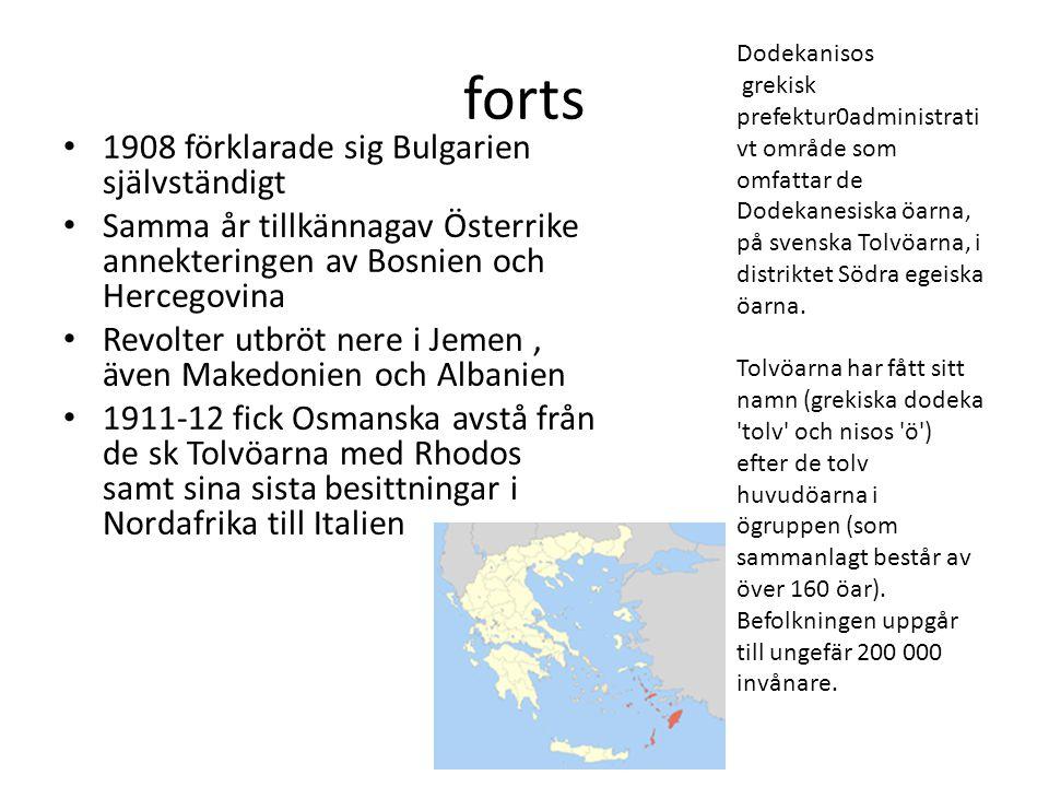 forts 1908 förklarade sig Bulgarien självständigt