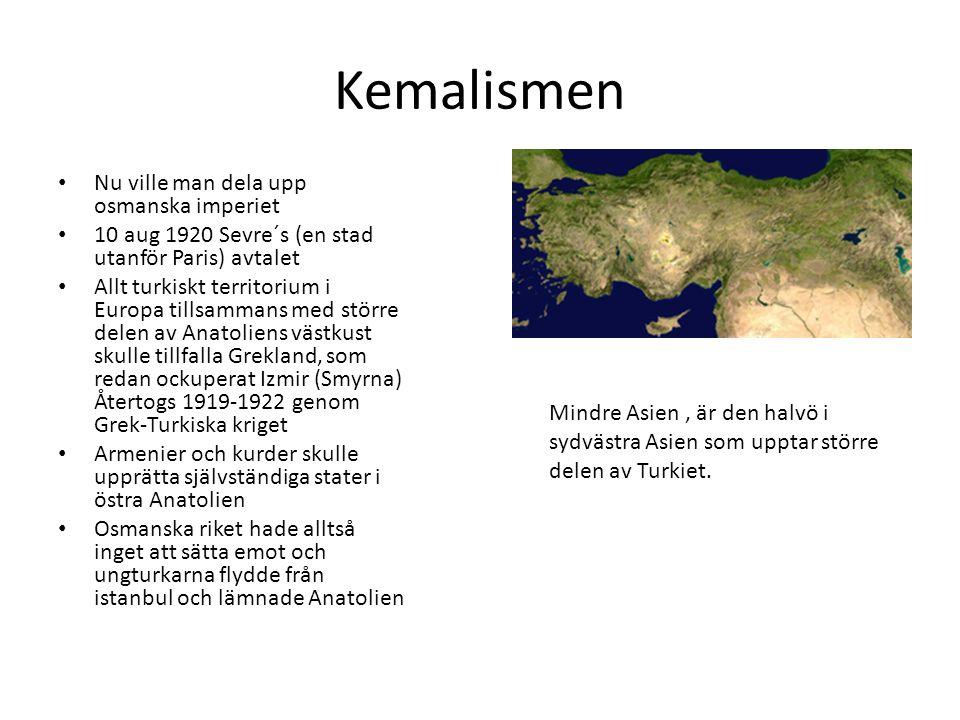 Kemalismen Nu ville man dela upp osmanska imperiet