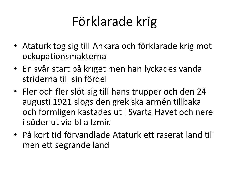 Förklarade krig Ataturk tog sig till Ankara och förklarade krig mot ockupationsmakterna.