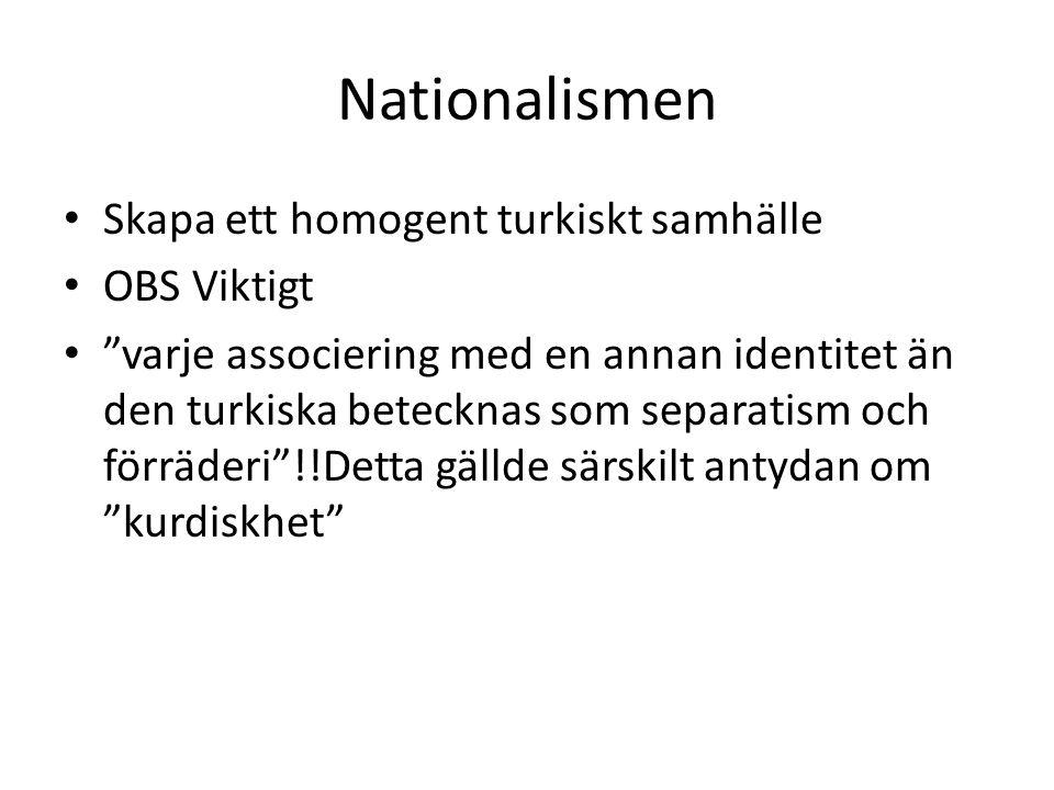 Nationalismen Skapa ett homogent turkiskt samhälle OBS Viktigt
