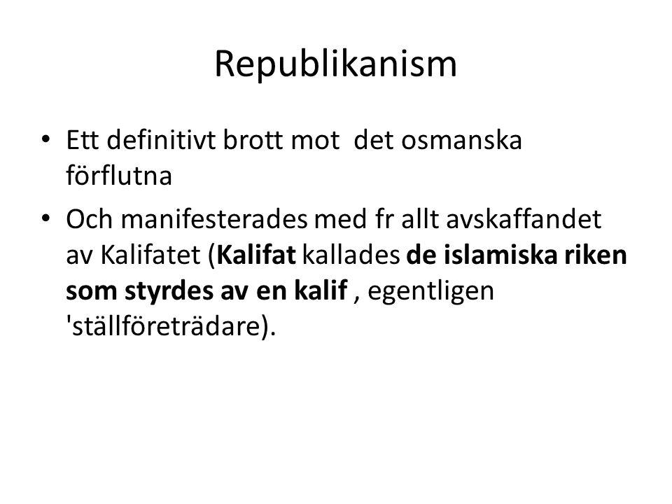 Republikanism Ett definitivt brott mot det osmanska förflutna