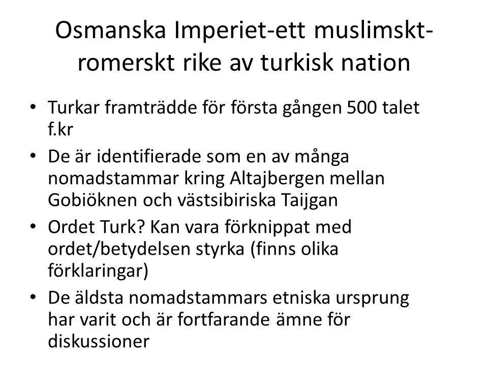 Osmanska Imperiet-ett muslimskt-romerskt rike av turkisk nation