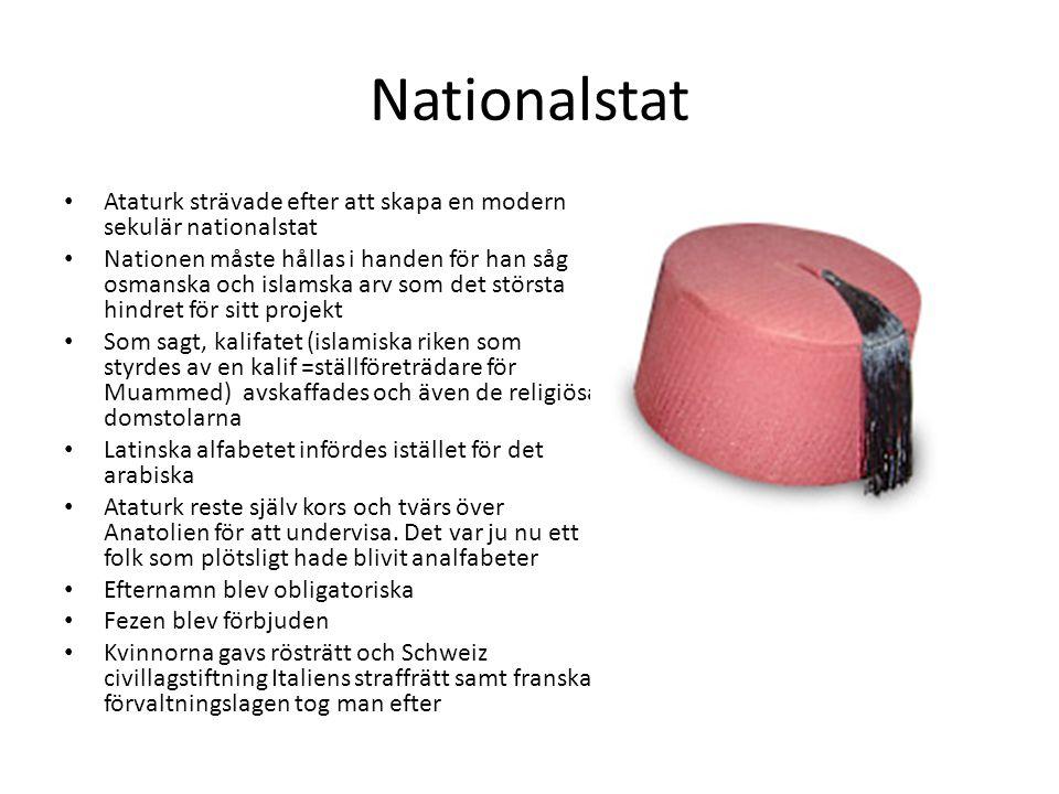 Nationalstat Ataturk strävade efter att skapa en modern sekulär nationalstat.