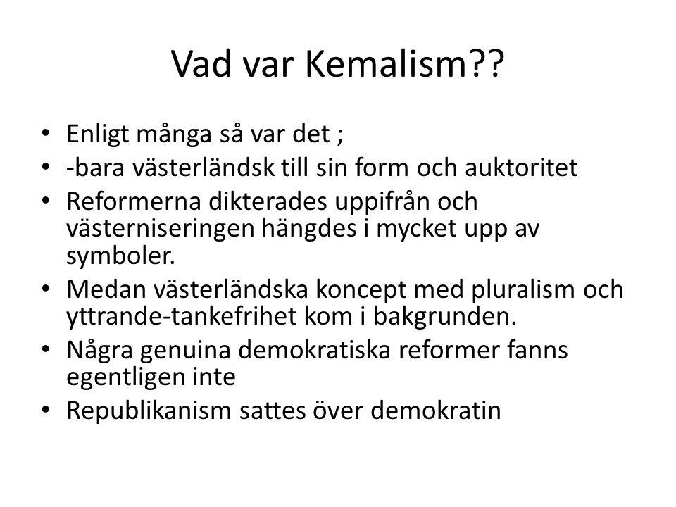 Vad var Kemalism Enligt många så var det ;