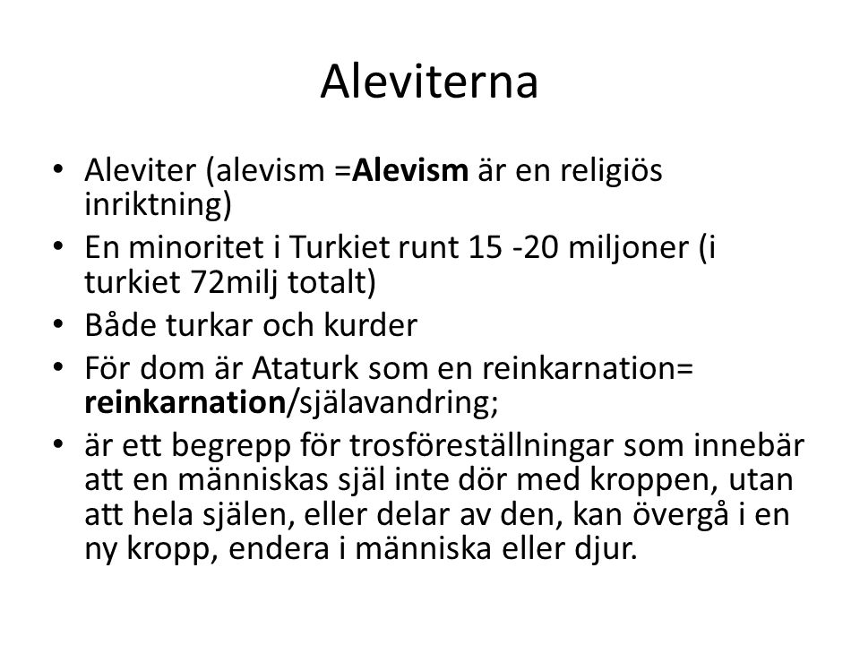 Aleviterna Aleviter (alevism =Alevism är en religiös inriktning)