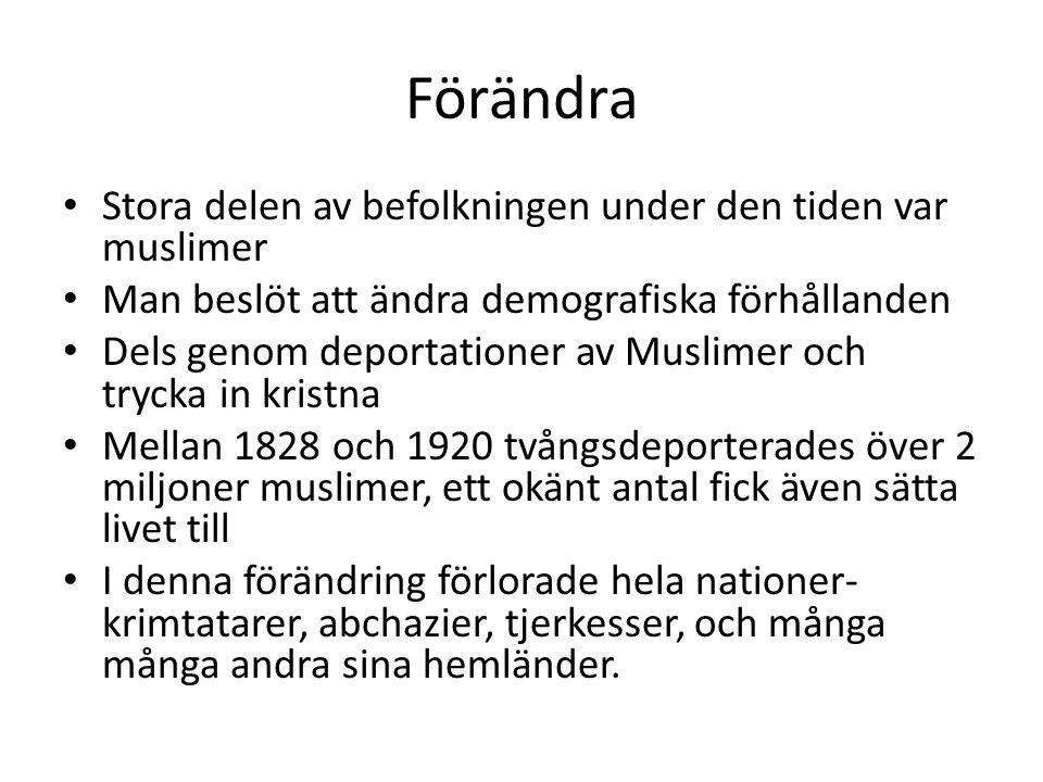 Förändra Stora delen av befolkningen under den tiden var muslimer