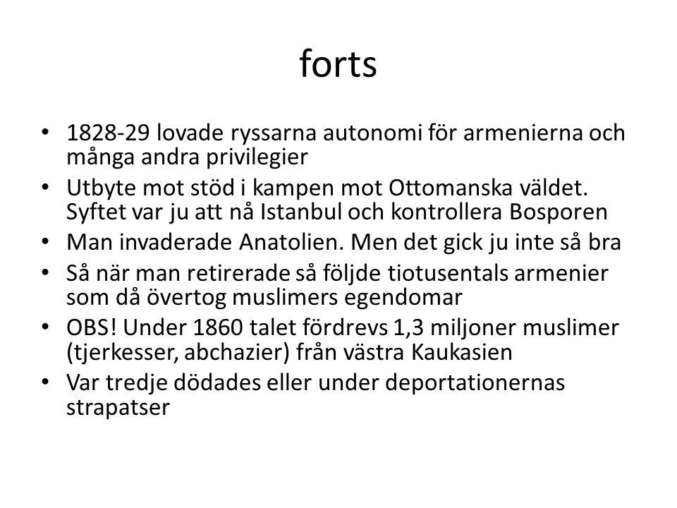 forts 1828-29 lovade ryssarna autonomi för armenierna och många andra privilegier.
