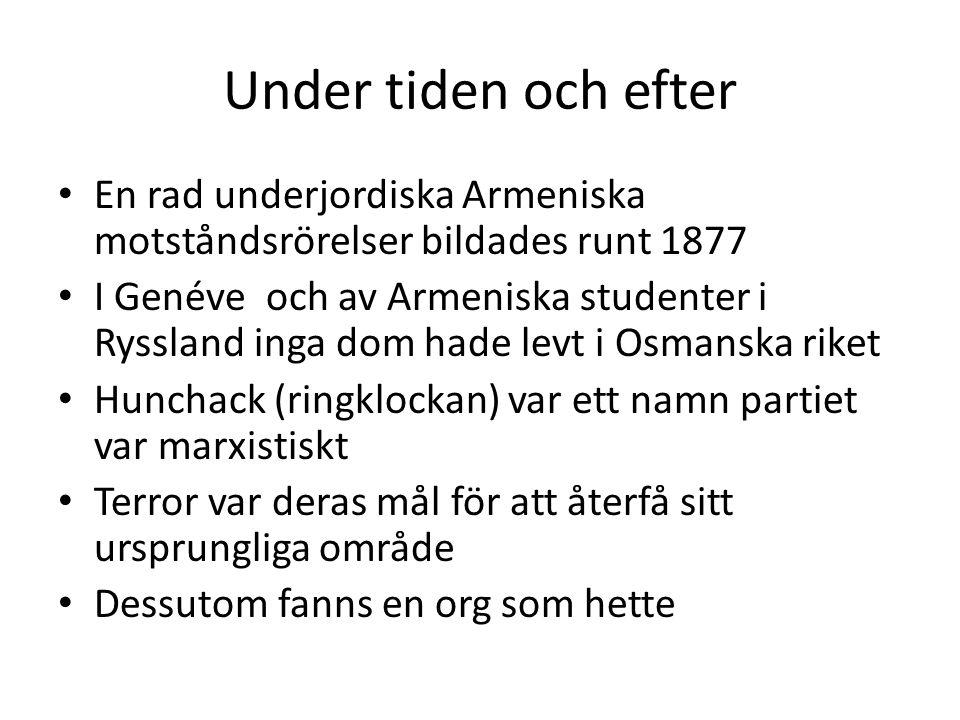 Under tiden och efter En rad underjordiska Armeniska motståndsrörelser bildades runt 1877.