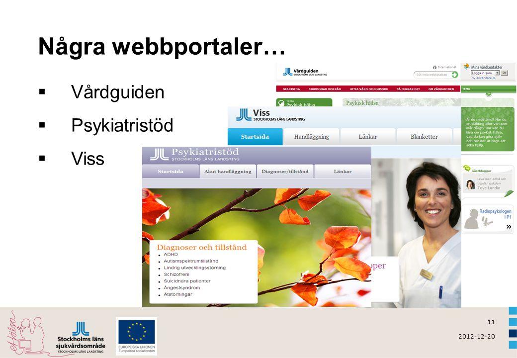 Några webbportaler… Vårdguiden Psykiatristöd Viss