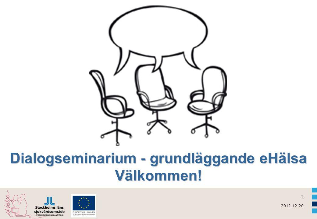 Dialogseminarium - grundläggande eHälsa Välkommen!