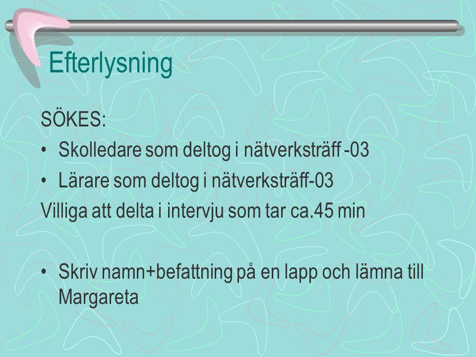 Efterlysning SÖKES: Skolledare som deltog i nätverksträff -03