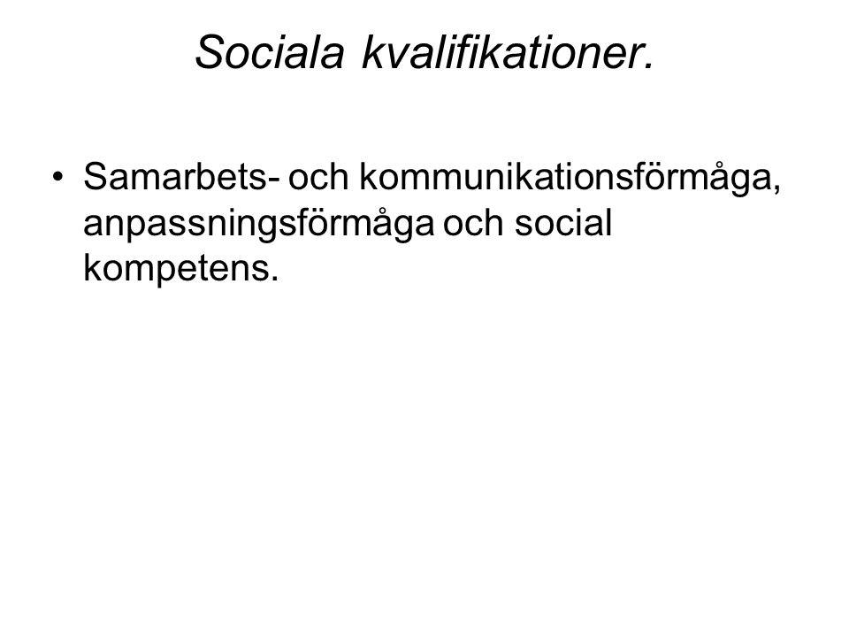 Sociala kvalifikationer.