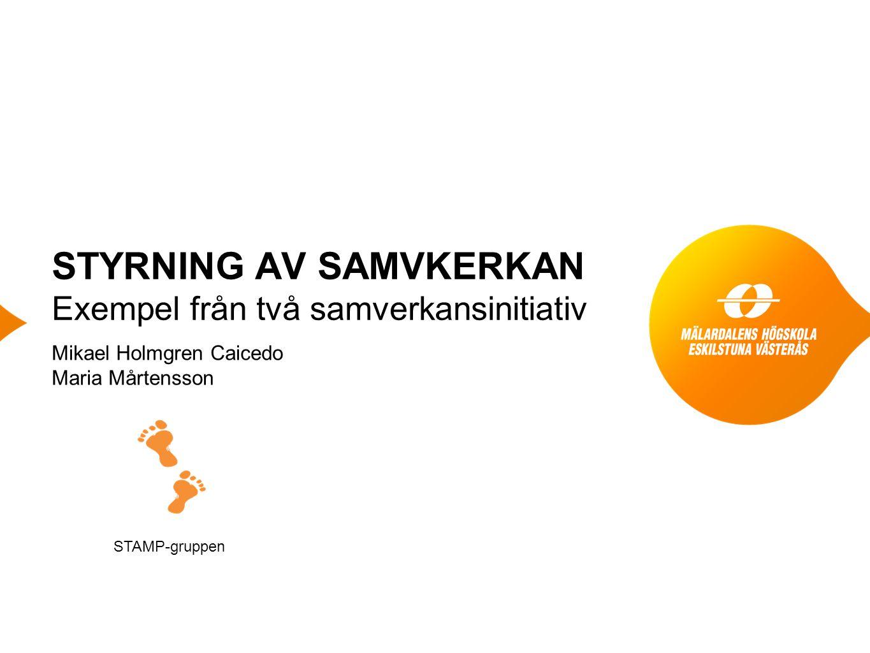STYRNING AV SAMVKERKAN Exempel från två samverkansinitiativ