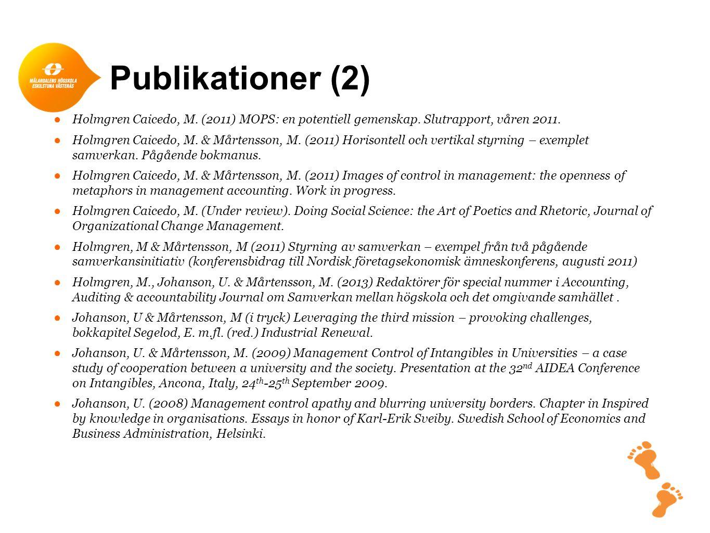Publikationer (2) Holmgren Caicedo, M. (2011) MOPS: en potentiell gemenskap. Slutrapport, våren 2011.