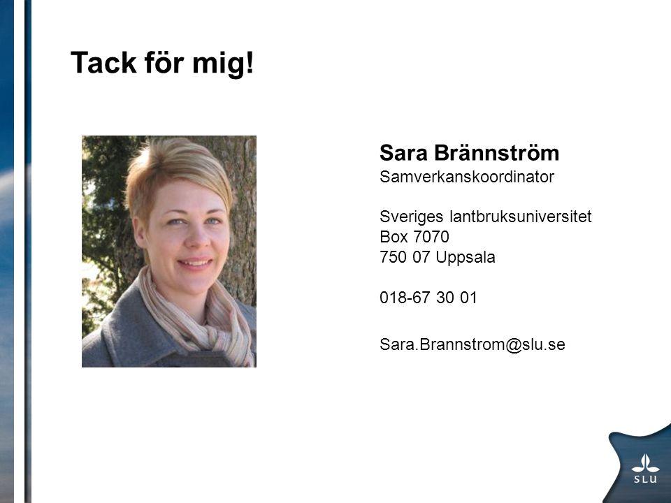 Tack för mig! Sara Brännström Samverkanskoordinator