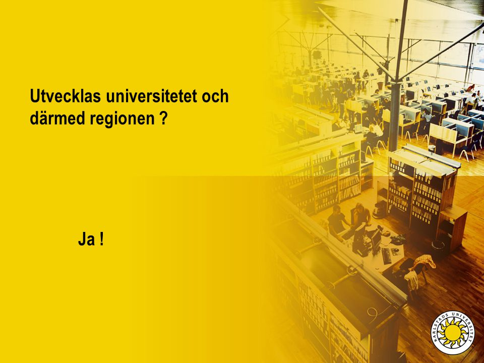 Utvecklas universitetet och därmed regionen