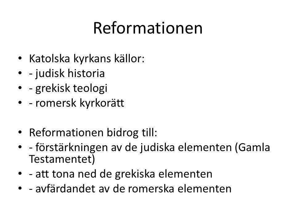 Reformationen Katolska kyrkans källor: - judisk historia