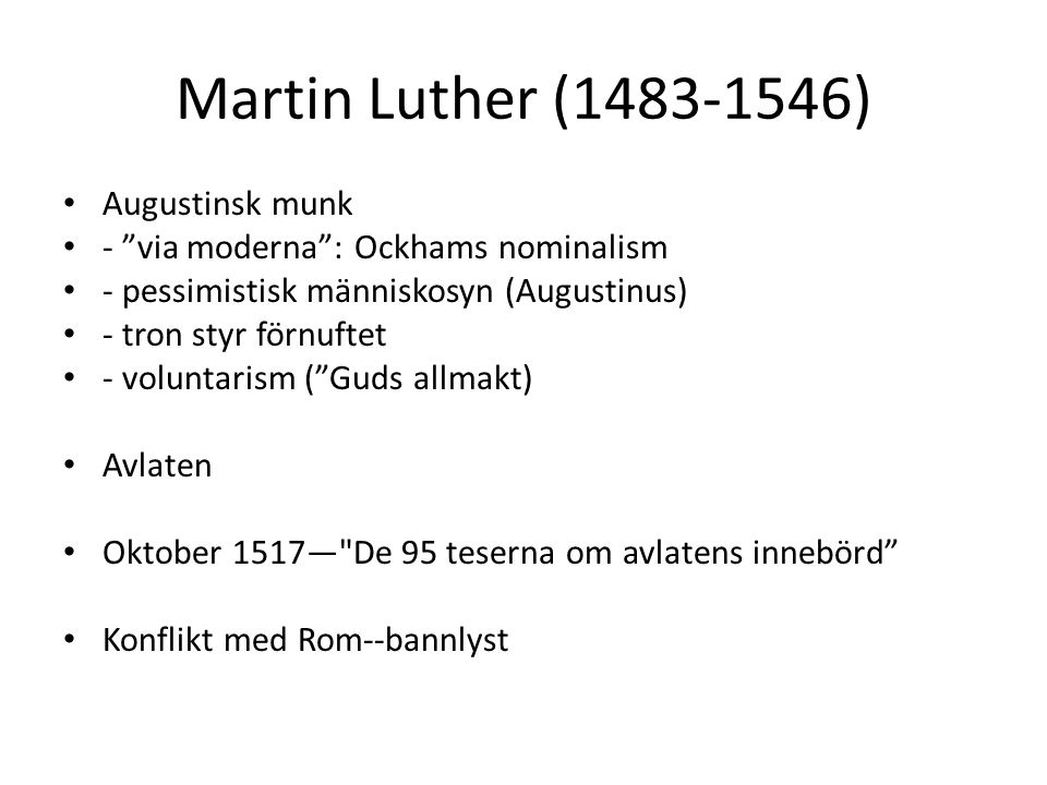 Martin Luther (1483-1546) Augustinsk munk