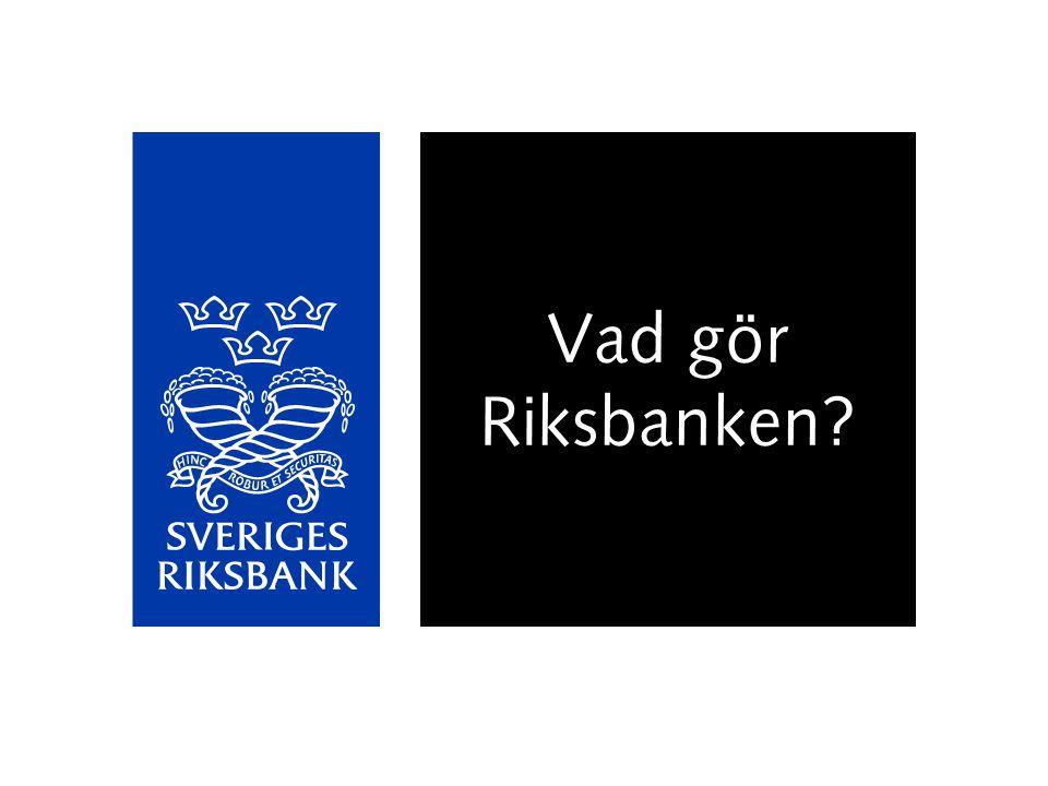 Vad gör Riksbanken