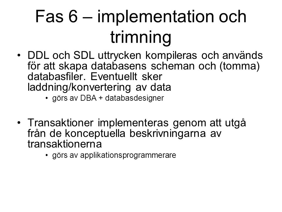 Fas 6 – implementation och trimning