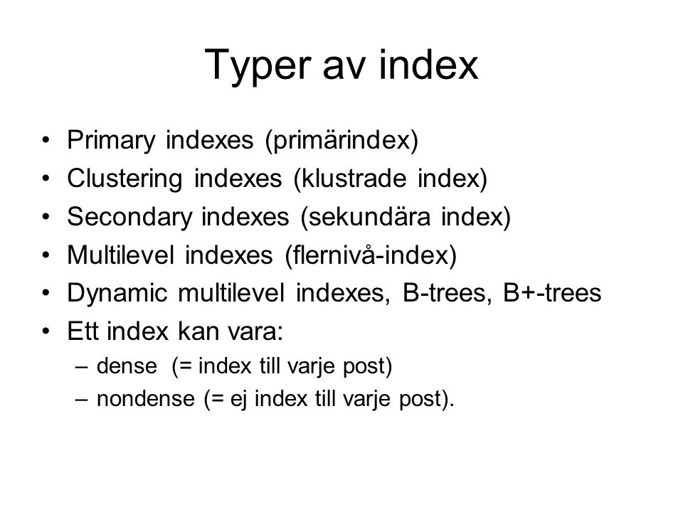 Typer av index Primary indexes (primärindex)