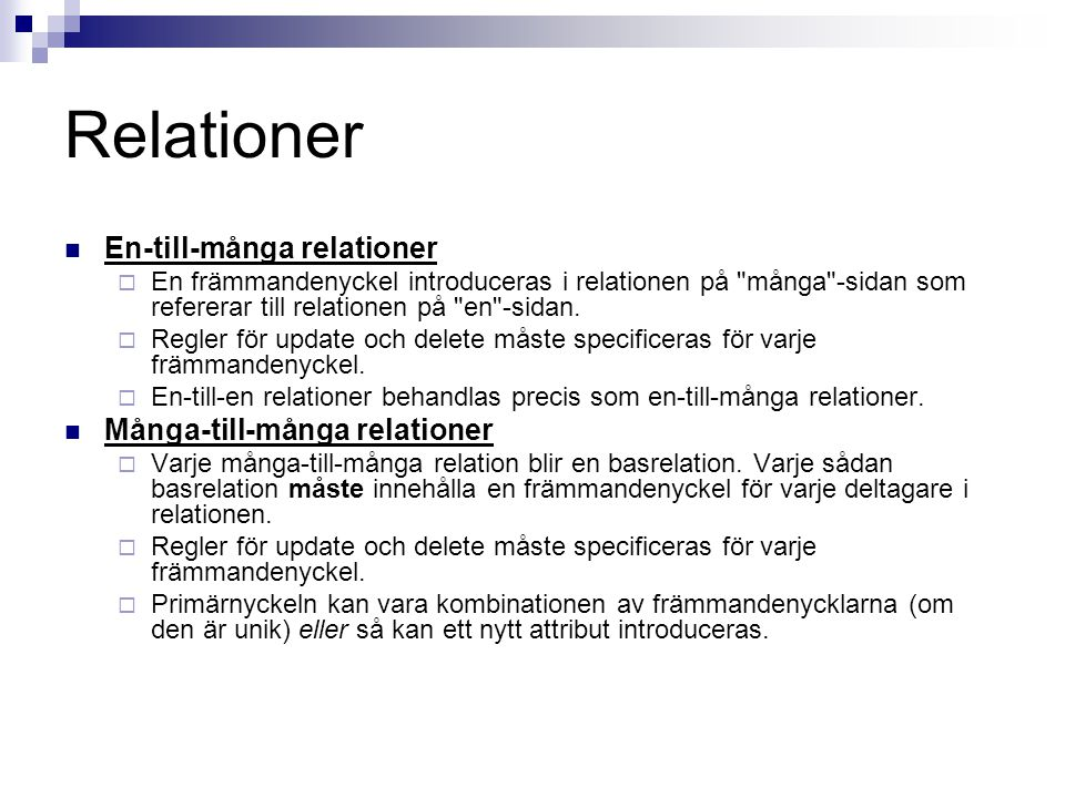 Relationer En-till-många relationer Många-till-många relationer