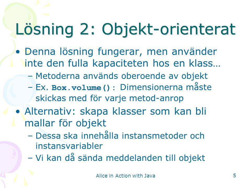 Lösning 2: Objekt-orienterat