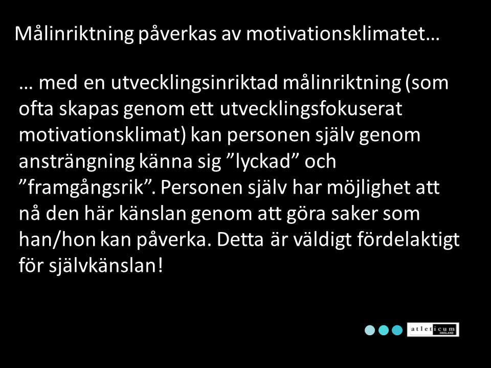 Målinriktning påverkas av motivationsklimatet…