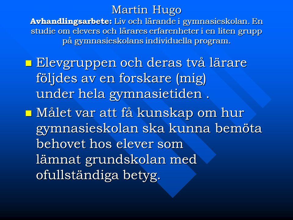 Martin Hugo Avhandlingsarbete: Liv och lärande i gymnasieskolan