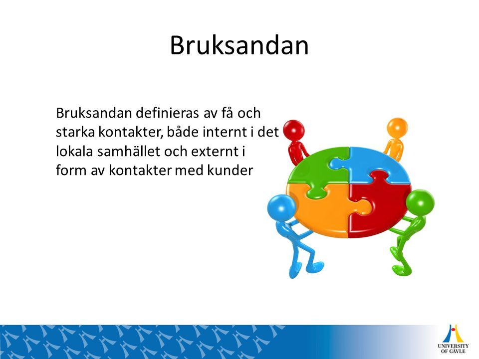 Bruksandan Bruksandan definieras av få och starka kontakter, både internt i det lokala samhället och externt i form av kontakter med kunder.