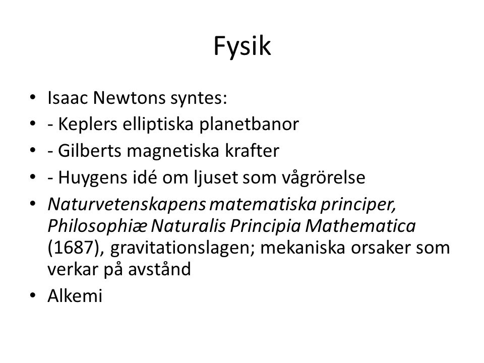 Fysik Isaac Newtons syntes: - Keplers elliptiska planetbanor