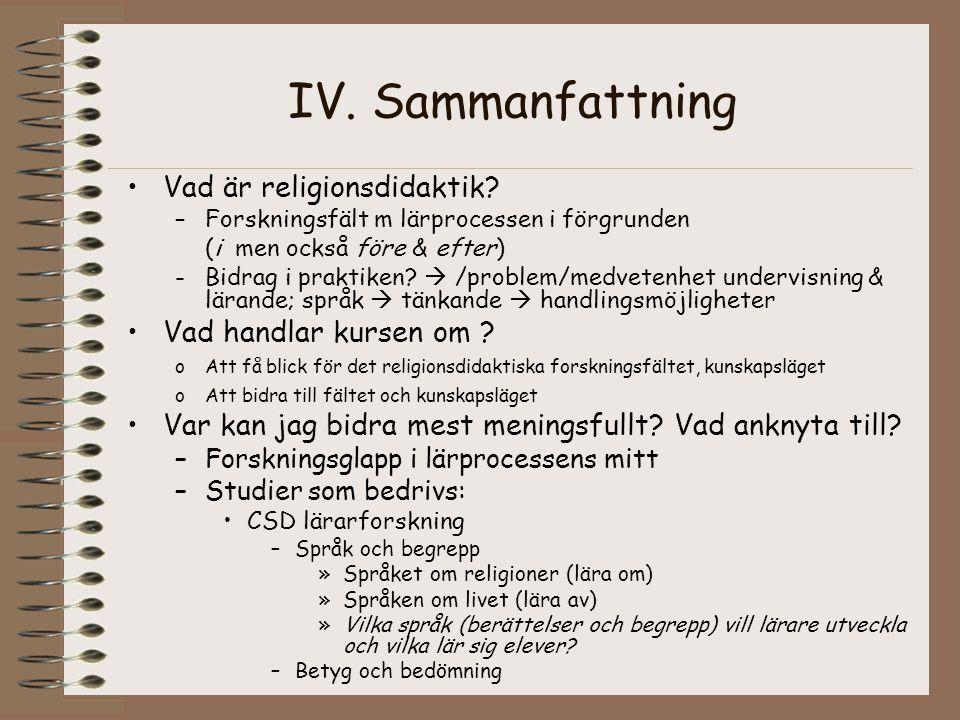 IV. Sammanfattning Vad är religionsdidaktik Vad handlar kursen om