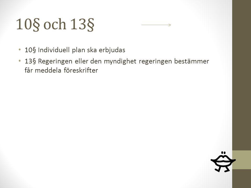 10§ och 13§ 10§ Individuell plan ska erbjudas