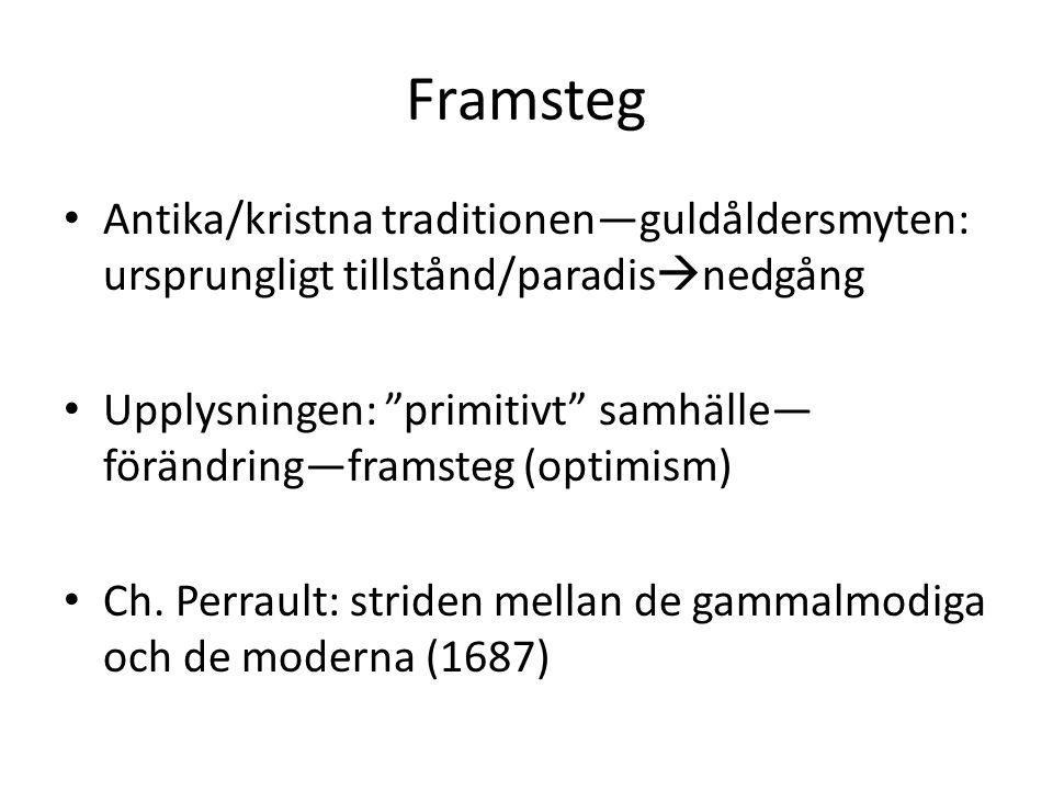 Framsteg Antika/kristna traditionen—guldåldersmyten: ursprungligt tillstånd/paradisnedgång.