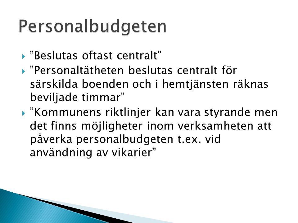 Personalbudgeten Beslutas oftast centralt