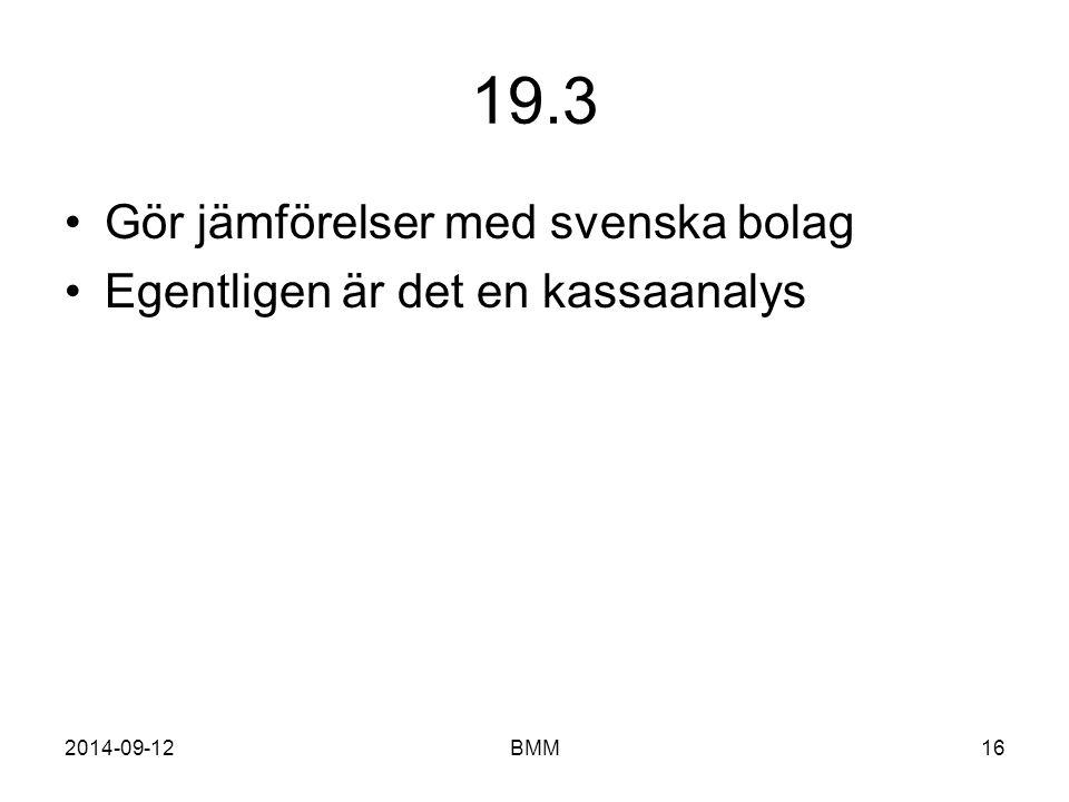 19.3 Finns inte i studentex Gör jämförelser med svenska bolag