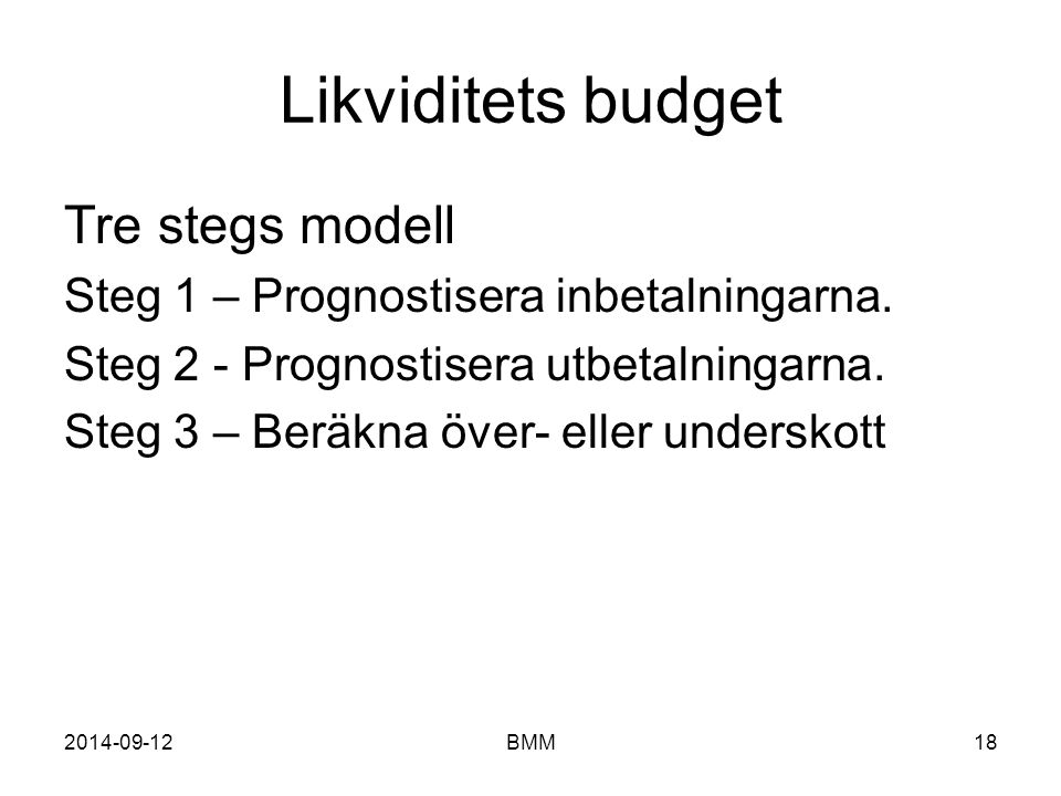 Likviditets budget Tre stegs modell