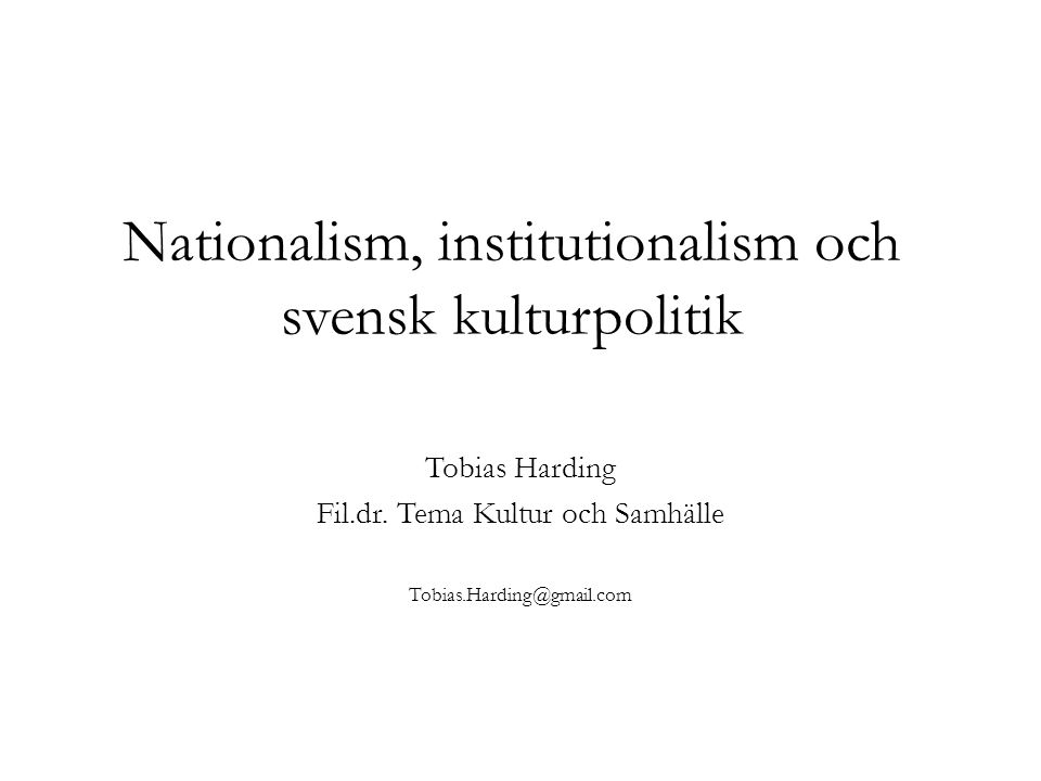 Nationalism, institutionalism och svensk kulturpolitik