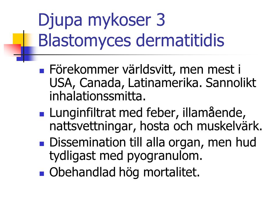 Djupa mykoser 3 Blastomyces dermatitidis